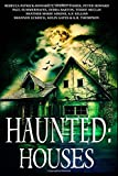 Haunted: Houses: A Collection of Ghost Stories: Volume 2