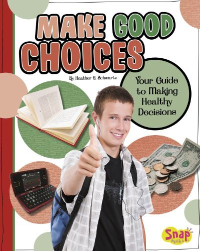 make-good-choices-your-guide-to-making-healthy-decisions-healthy-me-by-heather-e-schwartz-2011-08-01