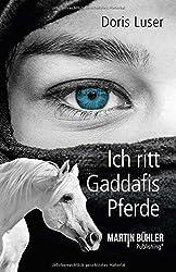 Ich ritt Gaddafis Pferde: Das Erlebnis meines Lebens