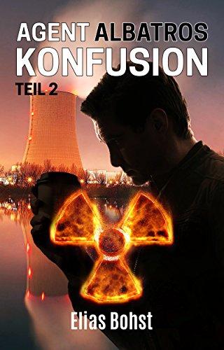 Agent Albatros: Konfusion - Teil 2: Die nukleare Verschwörung
