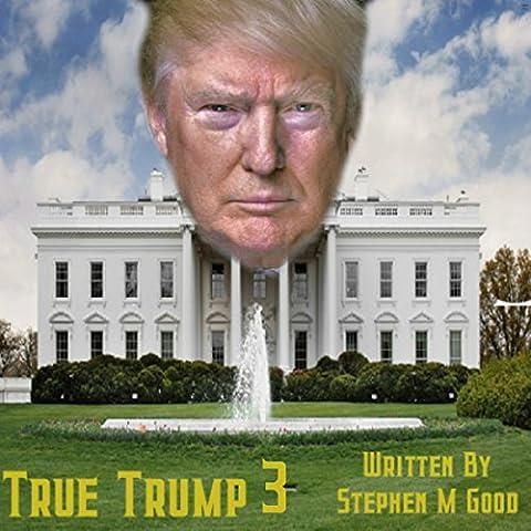 True Trump Three