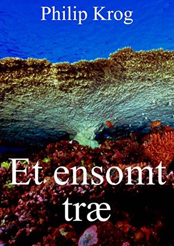 Et ensomt træ (Danish Edition) por Philip Krog