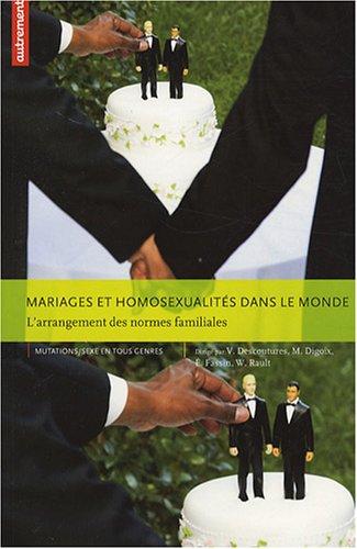 Mariages et homosexualits dans le monde : L'arrangement des normes familiales