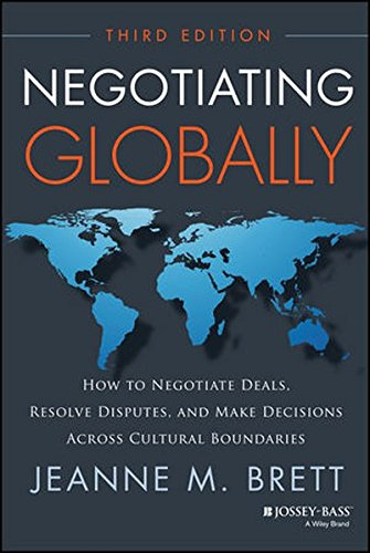 Negotiating Globally: How to Negotiate Deals, Resolve Disputes, and Make Decisions Across Cultural Boundaries (Jossey-Bass Business & Management)