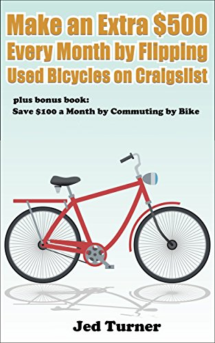 make-an-extra-500-every-month-by-flipping-used-bicycles-on-craigslist-and-save-100-a-month-by-commut