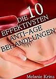 Die 10 effektivsten Anti-Age Behandlungen