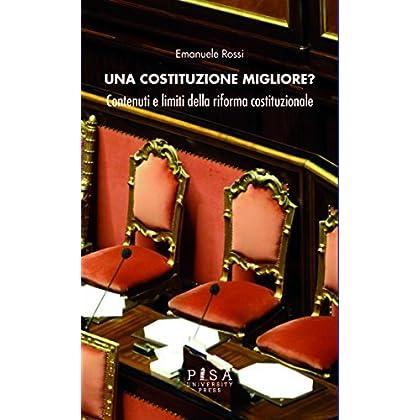 Una Costituzione Migliore?: Contenuti E Limiti Della Riforma Costituzionale