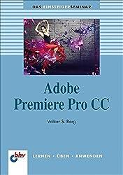 Adobe Premiere Pro CC (bhv Einsteigerseminar) (DAS EINSTEIGERSEMINAR)