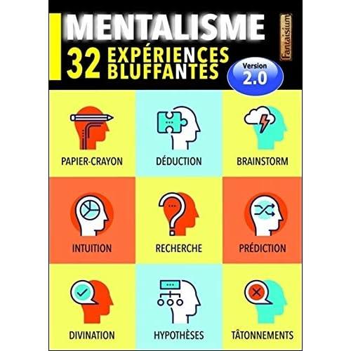 Mentalisme - 32 expériences bluffantes - Version 2.0