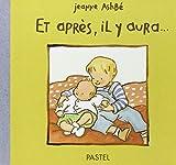 Et après, il y aura...   Ashbé, Jeanne (1955-....). Auteur