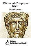Discours de l'empereur Julien (French Edition)