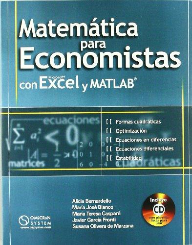 Matemáticas Para Economistas Con Microsoft Excel y MATLAB por Alicia Bernardello