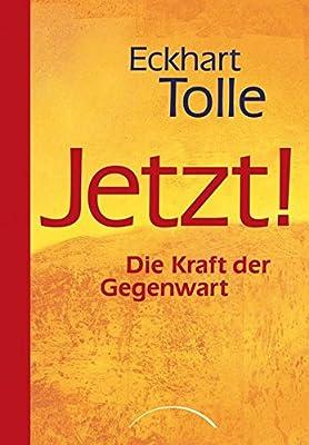 Jetzt! Die Kraft der Gegenwart von Eckhart Tolle Taschenbuch - Selten hat ein spirituelles Buch in so kurzer Zeit solch hohe Auflagen erzielt.