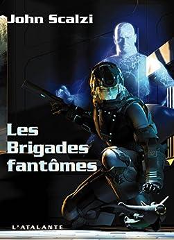 Les Brigades fantômes: John Perry, T2 par [Scalzi, John]