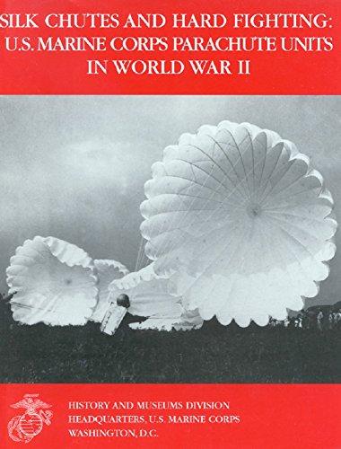 Silk Chutes and Hard Fighting : U.S. Marine Parachute Units in World War II (English Edition) - Chute Unit