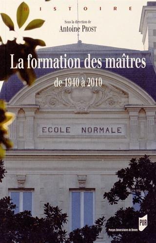 La formation des maîtres : De 1940 à 2010