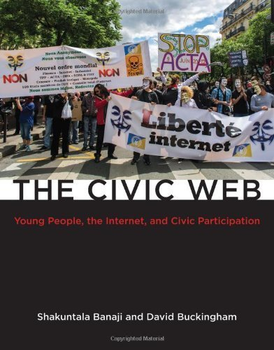The Civic Web: Young People, the Internet, and Civic Participation (The John D. and Catherine T. MacArthur Foundation Series on Digital Media and Learning) by Banaji, Shakuntala, Buckingham, David (2013) Hardcover