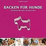 Backen für Hunde - Die besten Rezepte von Dogs Deli