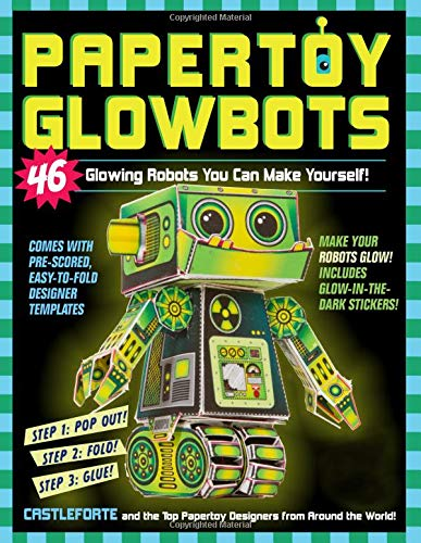 Papertoy Glowbots: 46 Glowing Robots You Can Make (Erwachsene Kunst Monster Kit)