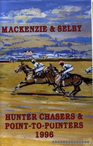 Mackenzie and Selby's Hunter Chasers and Point-to-pointers 1996