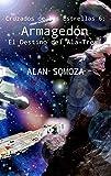 Armagedón: El Destino del Ala-Tres (Cruzados de las estrellas nº 6)