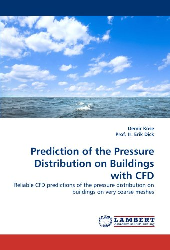 Prediction of the Pressure Distribution on Buildings with CFD: Reliable CFD predictions of the pressure distribution on buildings on very coarse meshes Coarse Mesh