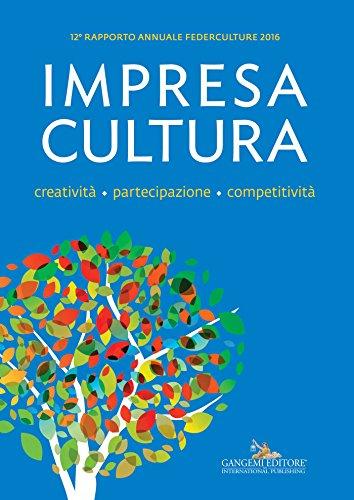 12-rapporto-annuale-federculture-2016-impresa-cultura-creativita-partecipazione-competitivita