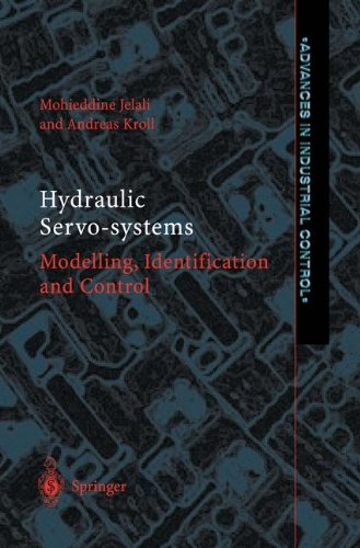 Hydraulic Servo-systems: Modelling, Identification and Control (Advances in Industrial Control)
