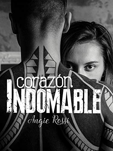 Corazón Indomable de Angie Rossi