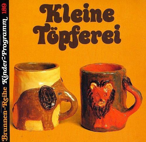Kleine Töpferei (Brunnen-Reihe Kinder-Programm 189 / Illustrierte Ausgabe) [Antique Books / Broschiert]