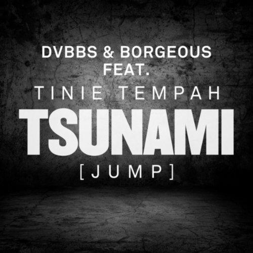 DVBBS & Borgeous featuring Tinie Tempah  - Tsunami (Jump)
