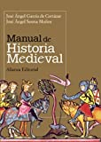 Manual de Historia Medieval / Manual of Medieval History (El Libro Universitario-Manuales) (Spanish Edition) by Jose Angel Garcia De Cortazar (2012-07-22)