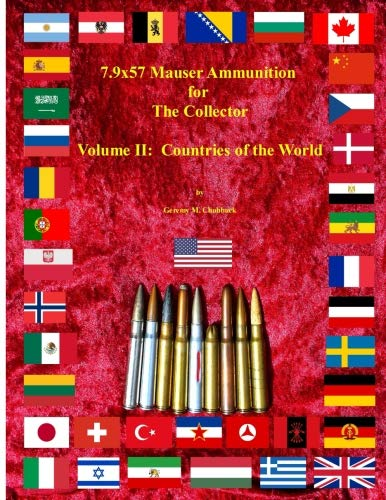 7.9x57 Mauser Ammunition for The Collector Volume 2:  Countries of the World por Geremy M. Chubbuck