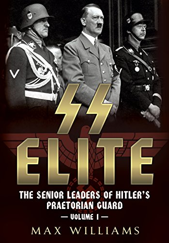 SS Elite: The Senior Leaders of Hitler's Praetorian Guard Vol:1 A-J