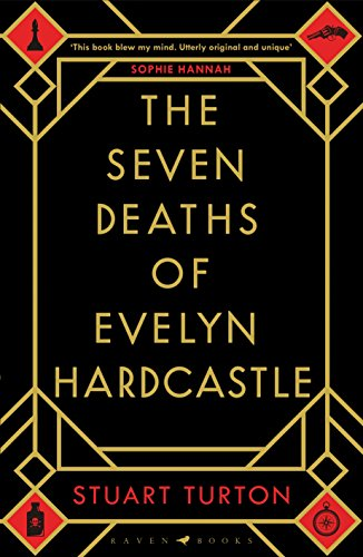 The Seven Deaths of Evelyn Hardcastle by [Turton, Stuart]