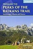 The Peaks of the Balkans Trail: Through Montenegro, Albania and Kosovo (Cicerone Trekking)