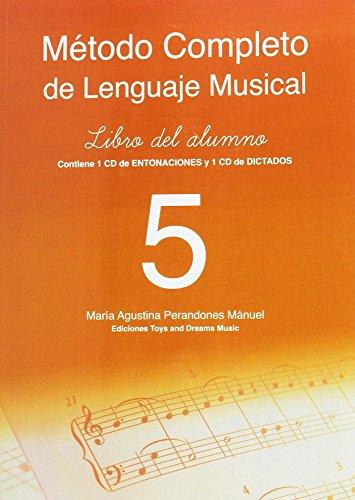 MÉTODO COMPLETO DE LENGUAJE MUSICAL 5º NIVEL. LIBRO DEL ALUMNO (Mª AGUSTINA PERANDONES) por Mª AGUSTINA PERANDONES MÁNUEL