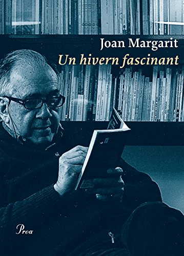 Un hivern fascinant (OSSA MENOR) por Joan Margarit