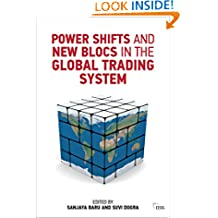 Power Shifts and New Blocs in the Global Trading System (Adelphi Book 450)