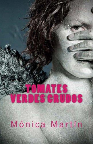 Tomates Verdes Crudos por Mónica Martín