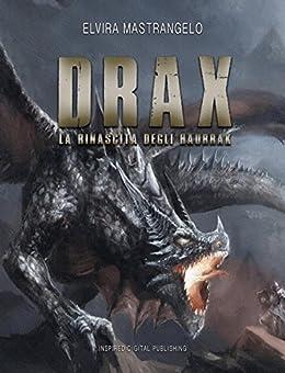 Drax: La Rinascita degli Haurrak di [Elvira Mastrangelo]