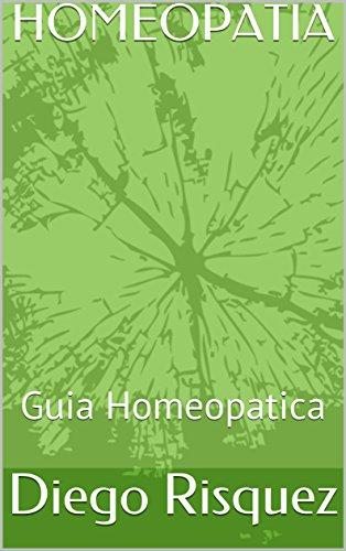 HOMEOPATIA: Guia Homeopatica por Diego Risquez