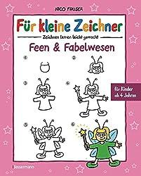 Für kleine Zeichner - Feen und Fabelwesen: Zeichnen lernen leicht gemacht für Kinder ab 4 Jahren