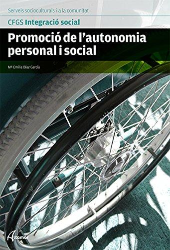 Promoció de l'autonomia personal (CFGS INTEGRACIÓ SOCIAL) por M. E. Díaz