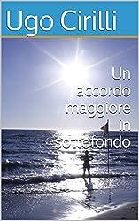 Un accordo maggiore in sottofondo (Italian Edition)