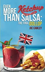 Even More Ketchup than Salsa: The Final Dollop: Volume 2 by Joe Cawley (2013-11-12)