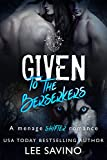 Given to the Berserkers: A menage shifter romance (Berserker Saga Book 4) (English Edition)