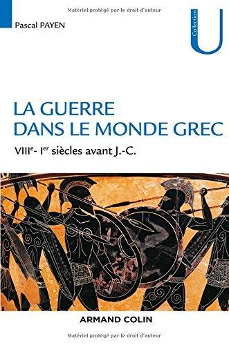 La guerre dans le monde grec : VIIIe-Ier siècles av. J.-C. par Pascal Payen