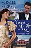 Front cover for the book Forget Me Not: Inspirational Historical Romance (Love Blossoms in Oregon Series Book 4) by Miralee Ferrell