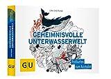 Geheimnisvolle Unterwasserwelt: Postkartenbuch zum Ausmalen (GU Kreativ Non Book Spezial)